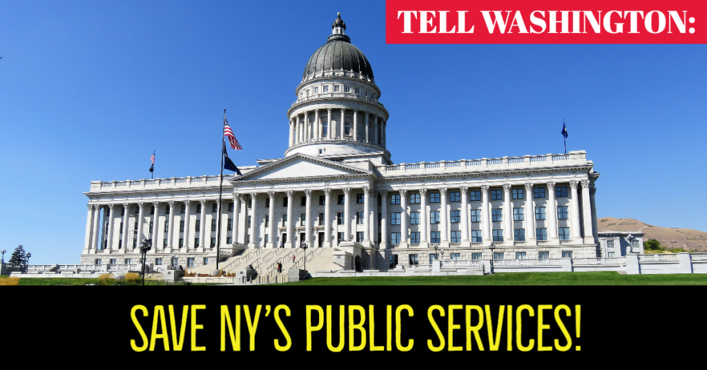 Tell Washington DC: Save NY's Public Services!